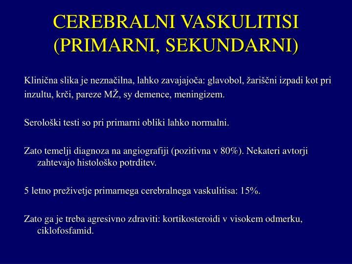 CEREBRALNI VASKULITISI (PRIMARNI, SEKUNDARNI)