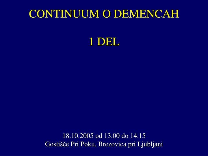 Continuum o demencah 1 del 18 10 2005 od 13 00 do 14 15 gosti e pri poku brezovica pri ljubljani
