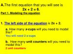 a the first equation that you will see is 2x 2 6 part 1 modeling the equation