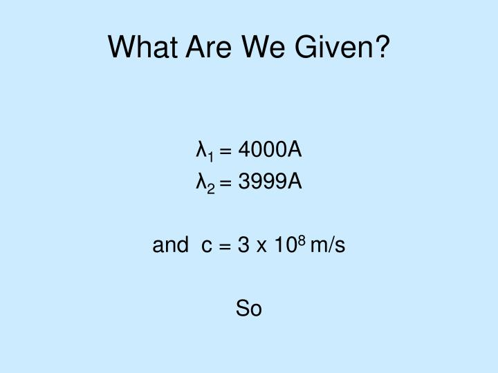 What Are We Given?
