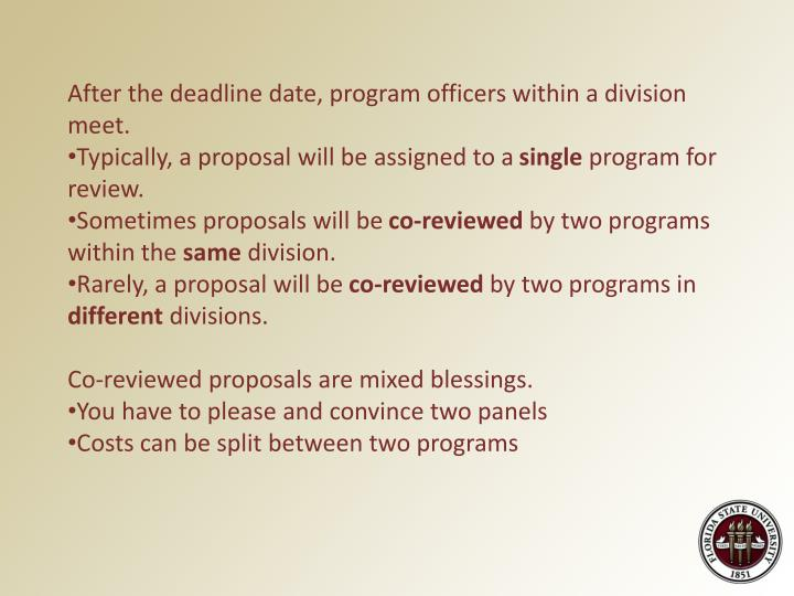 After the deadline date, program officers within a division meet.