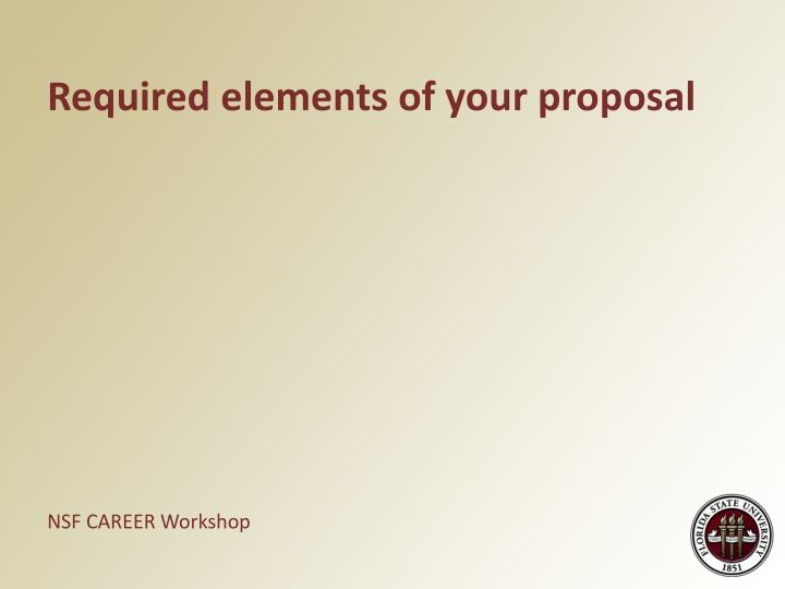 Required elements of your proposal