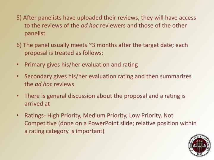 5) After panelists have uploaded their reviews, they will have access to the reviews of the