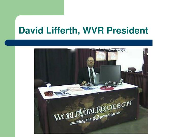 David Lifferth, WVR President