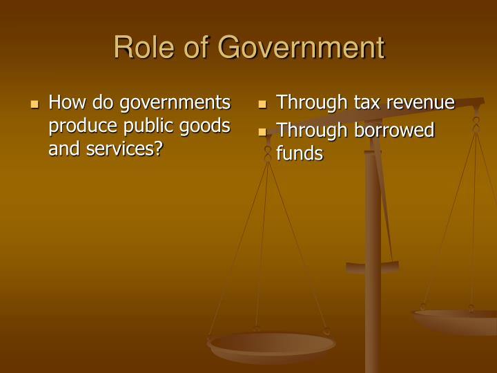 How do governments produce public goods and services?