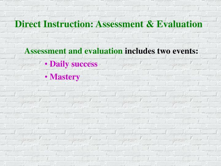 Direct Instruction: Assessment & Evaluation