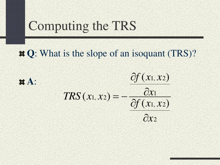 Computing the TRS