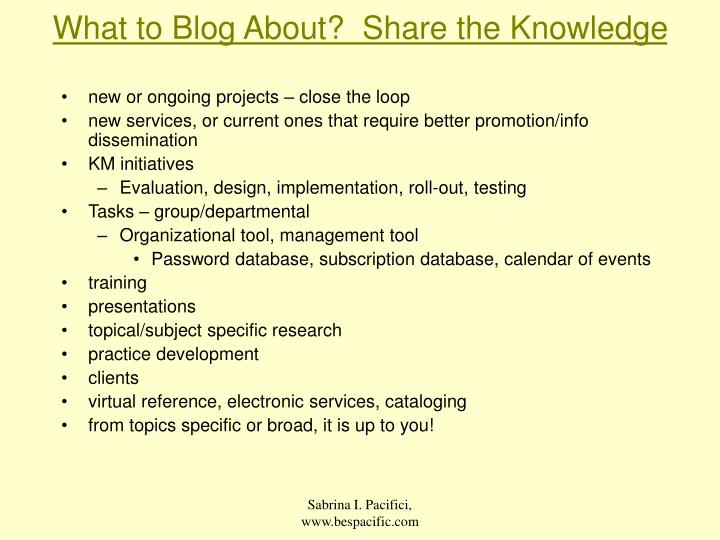 What to Blog About?  Share the Knowledge
