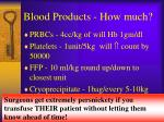 blood products how much