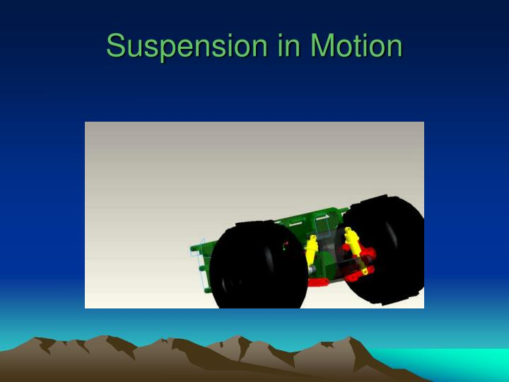 Suspension in Motion