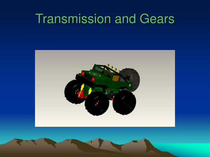 Transmission and Gears