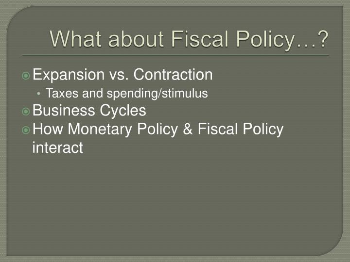 What about Fiscal Policy…?