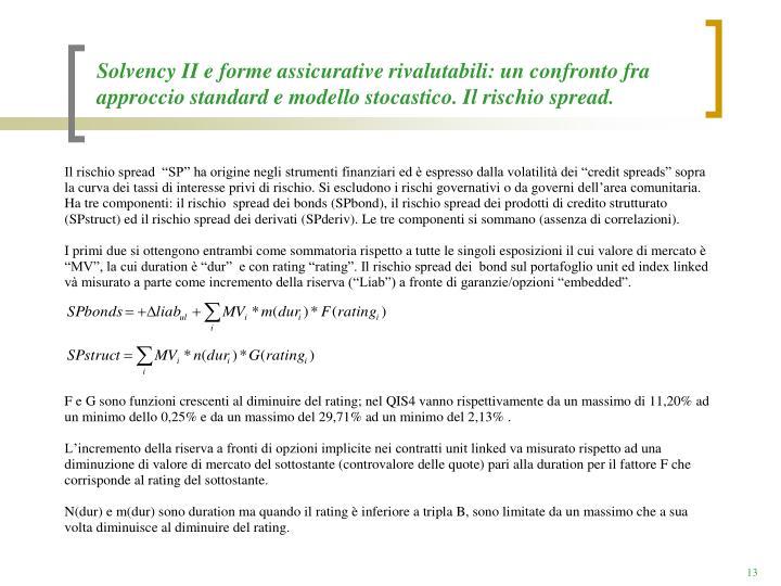 Solvency II e forme assicurative rivalutabili: un confronto fra approccio standard e modello stocastico. Il rischio spread.
