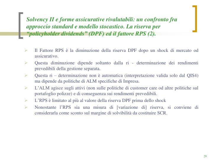 """Solvency II e forme assicurative rivalutabili: un confronto fra approccio standard e modello stocastico. La riserva per """"policyholder dividends"""" (DPF) ed il fattore RPS (2)."""