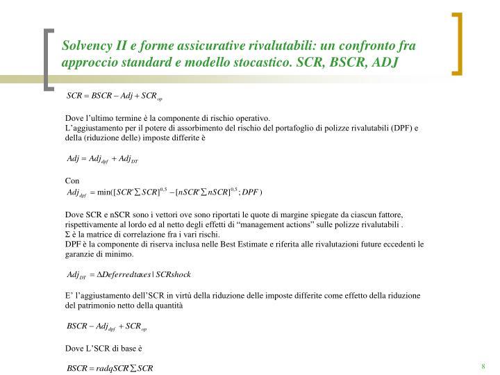 Solvency II e forme assicurative rivalutabili: un confronto fra approccio standard e modello stocastico. SCR, BSCR, ADJ