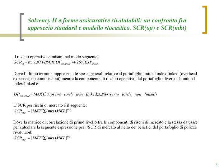 Solvency II e forme assicurative rivalutabili: un confronto fra approccio standard e modello stocastico. SCR(op) e SCR(mkt)