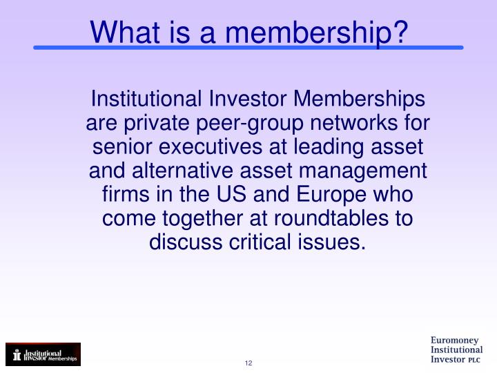 What is a membership?