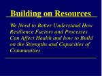 building on resources