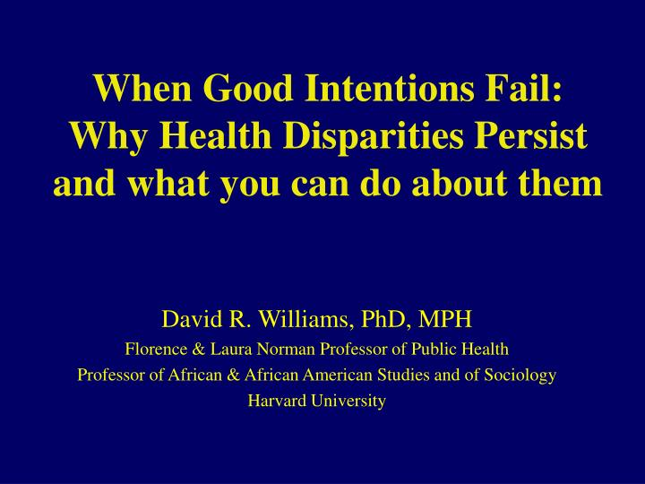 when good intentions fail why health disparities persist and what you can do about them n.