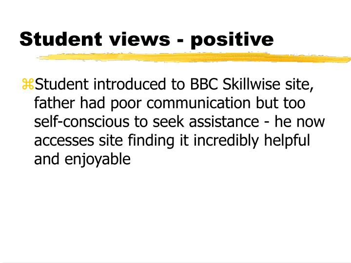 Student views - positive