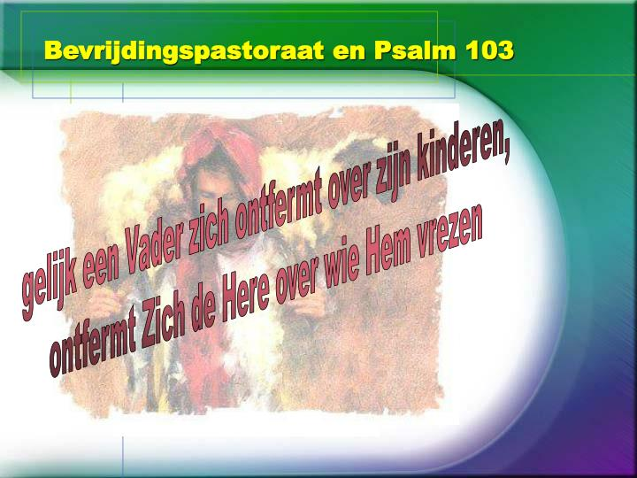 Bevrijdingspastoraat en Psalm 103