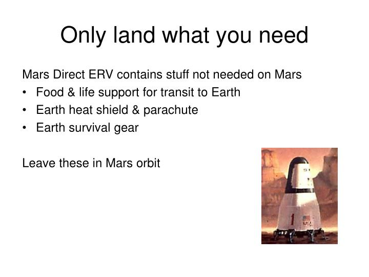Only land what you need