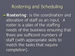 rostering and scheduling