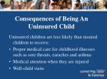 consequences of being an uninsured child