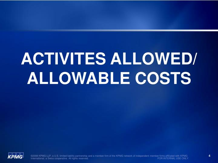 ACTIVITES ALLOWED/ ALLOWABLE COSTS