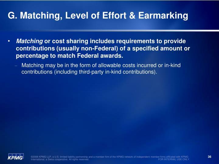 G. Matching, Level of Effort & Earmarking