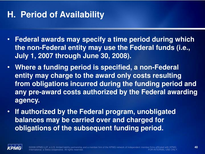 H.  Period of Availability