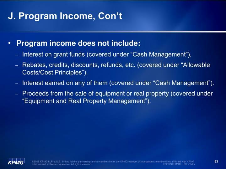 J. Program Income, Con't
