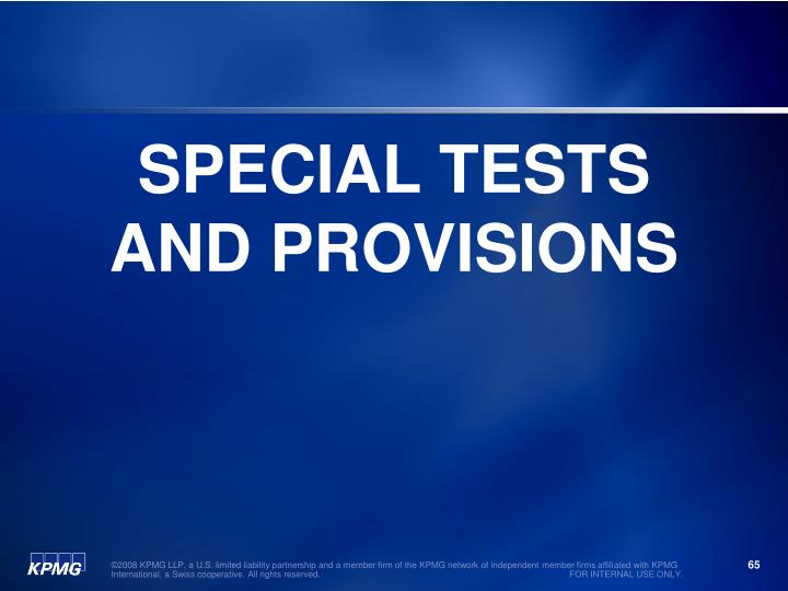 SPECIAL TESTS AND PROVISIONS