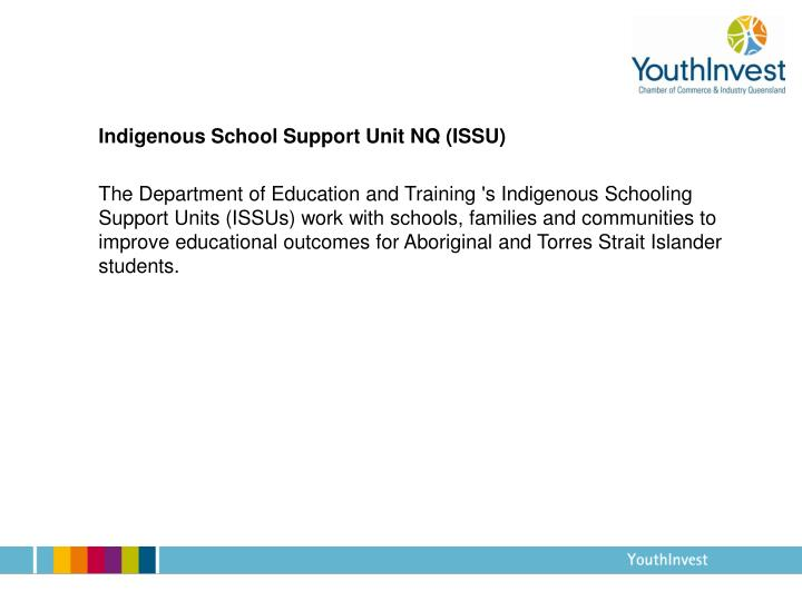 Indigenous School Support Unit NQ (ISSU)