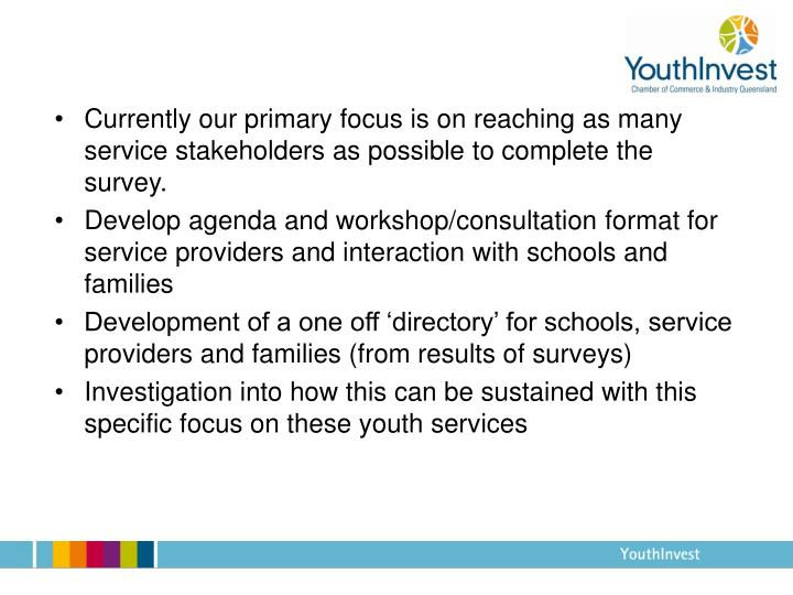 Currently our primary focus is on reaching as many service stakeholders as possible to complete the survey.