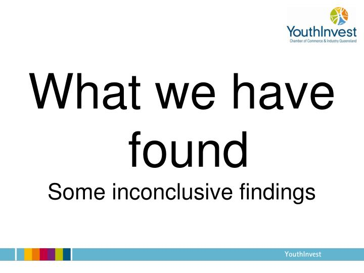 What we have found