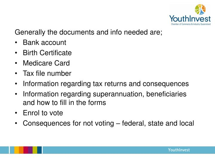 Generally the documents and info needed are;