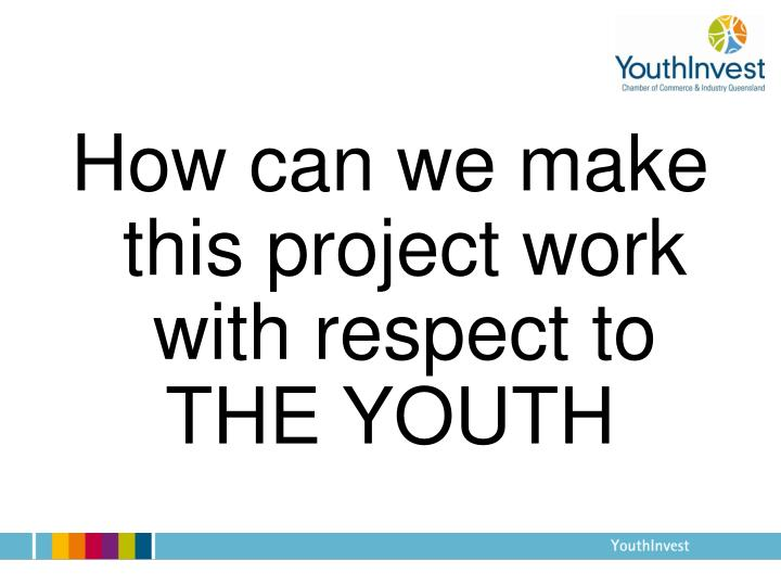 How can we make this project work with respect to