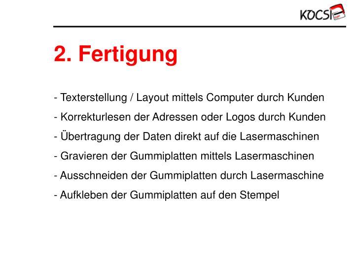 2. Fertigung
