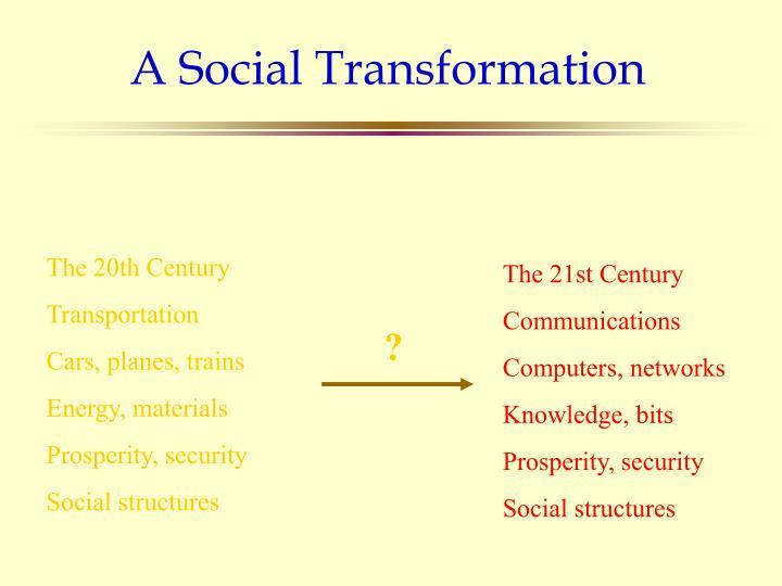 A Social Transformation