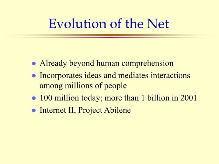 Evolution of the Net