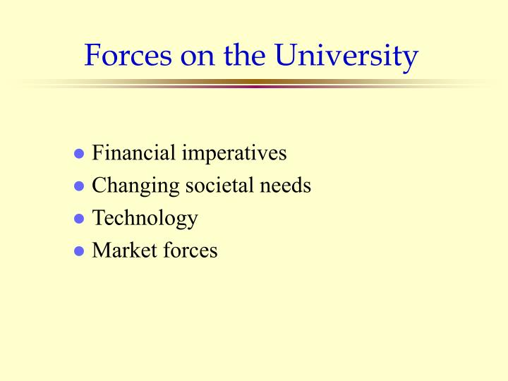 Forces on the University