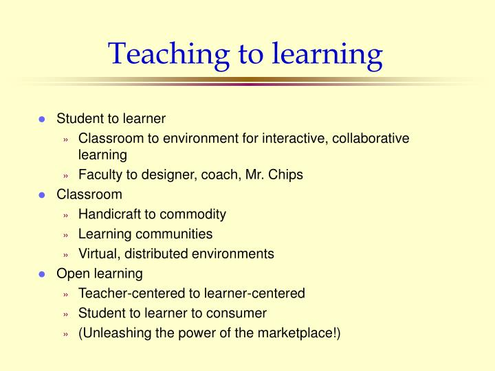 Teaching to learning