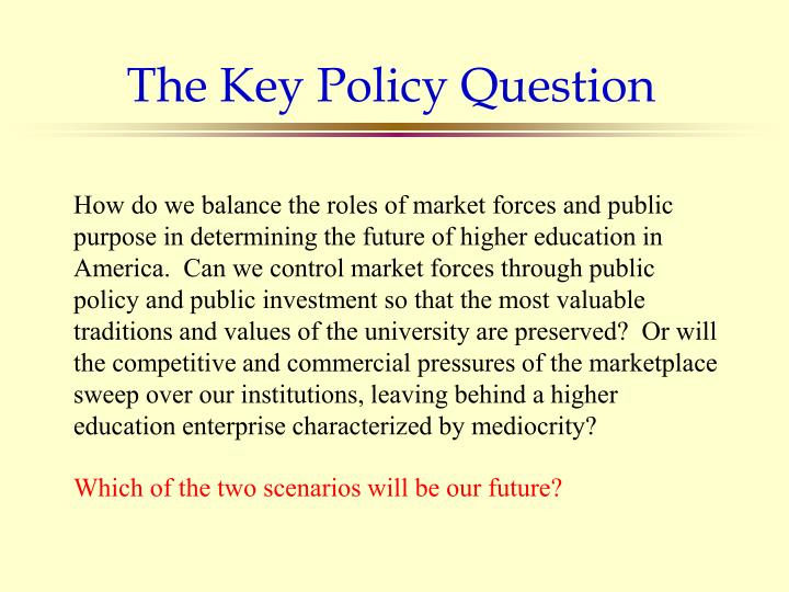 The Key Policy Question