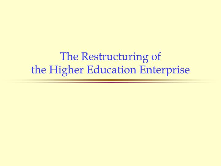 The Restructuring of