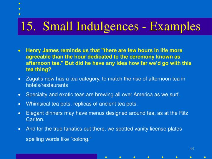 15.  Small Indulgences - Examples