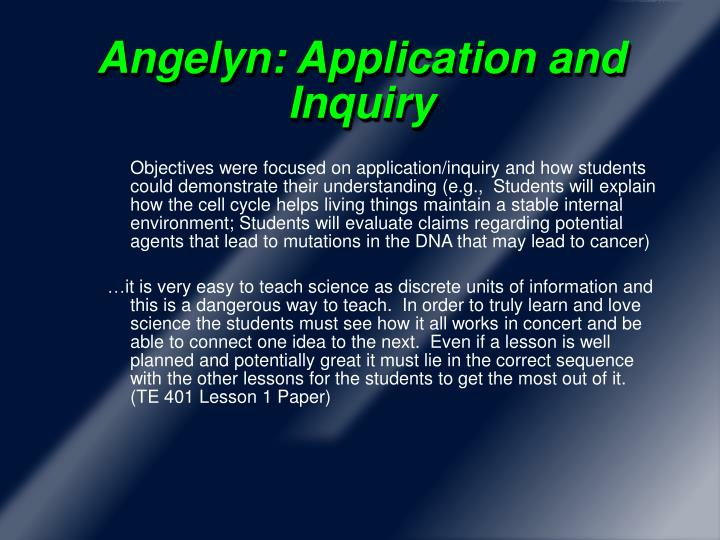 Angelyn: Application and Inquiry