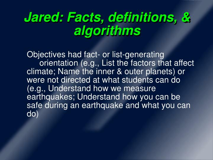 Jared: Facts, definitions, & algorithms