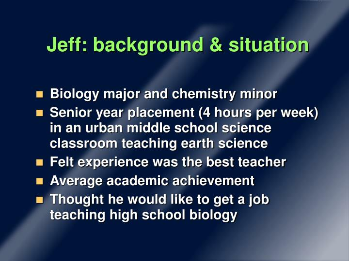 Jeff: background & situation