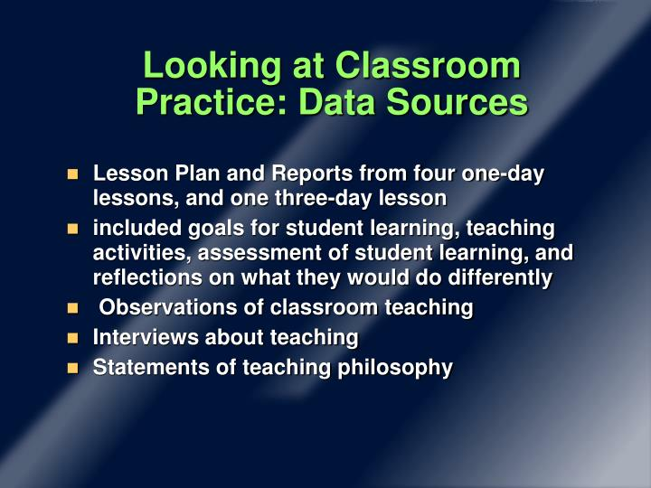 Looking at Classroom Practice: Data Sources